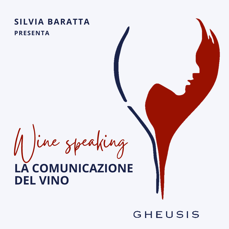 WINE SPEAKING, IL PODCAST DELLA COMUNICAZIONE DEL VINO